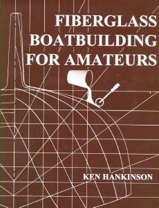 Fiberglass Boat Building for Amateurs